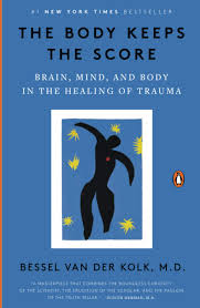 The Body Keeps the Score: Brain, Mind, and Body in the Healing of Trauma:  van der Kolk M.D., Bessel: 9780143127741: Amazon.com: Books